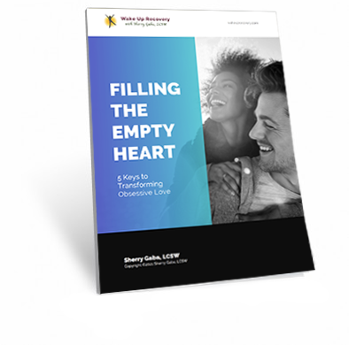 Filling the Empty Heart: 5 Keys to Transforming Obsessive Love